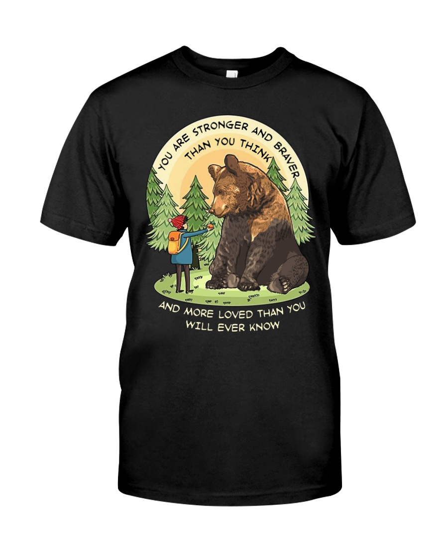 You Are Stronger And Braver Than You Think Classic T-Shirt