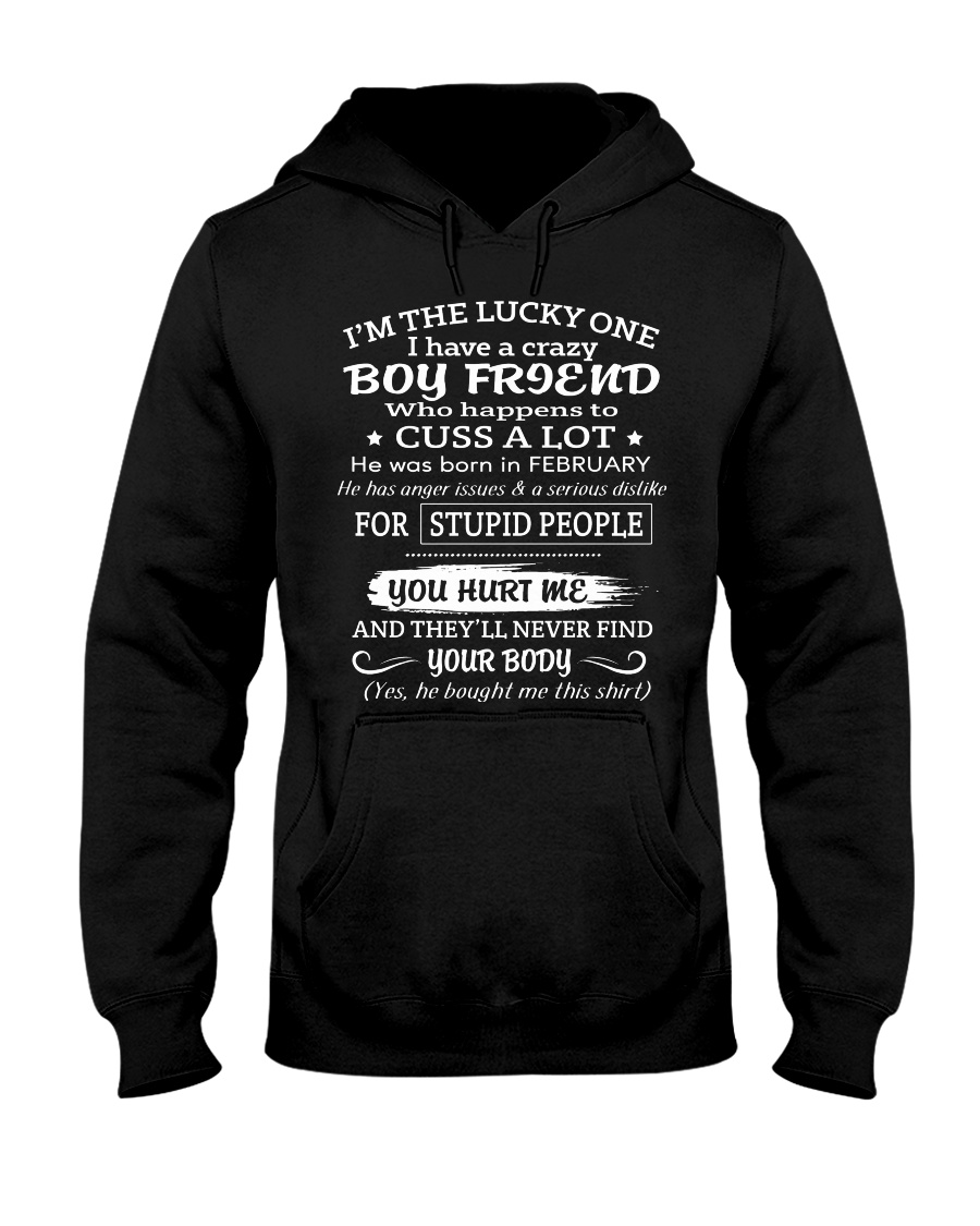 I'm The Lucky One I Have A Crazy Boy Friend Hooded Sweatshirt