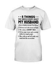 5 Things You Should Know About My Husband Classic T-Shirt front