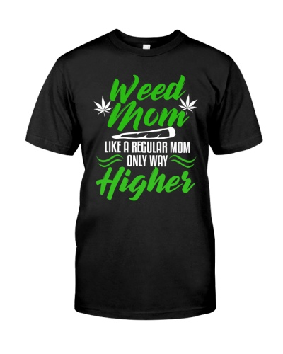 Weed Mom Like A Regular Mom Only Way Higher