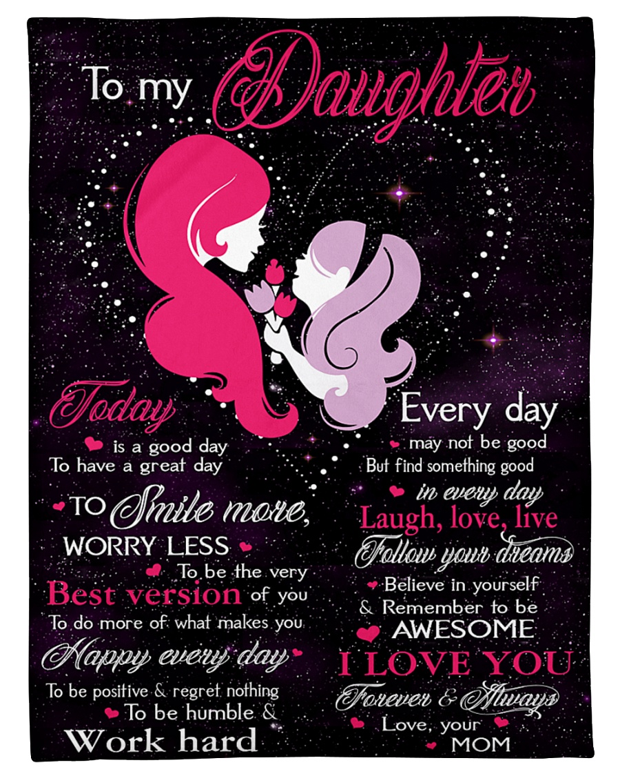 "To My Daughter Today Is A Good Day Small Fleece Blanket - 30"" x 40"""