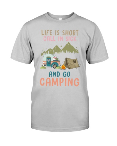 Life Is Short Call In Sick And Go Camping