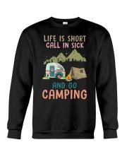 Life Is Short Call In Sick And Go Camping Crewneck Sweatshirt thumbnail