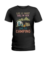 Life Is Short Call In Sick And Go Camping Ladies T-Shirt thumbnail
