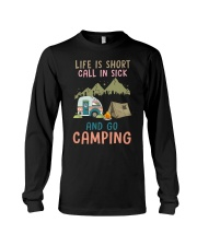 Life Is Short Call In Sick And Go Camping Long Sleeve Tee thumbnail