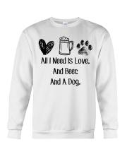 All I Need Is Love And Beer And A Dog Crewneck Sweatshirt thumbnail