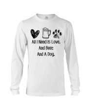 All I Need Is Love And Beer And A Dog Long Sleeve Tee thumbnail
