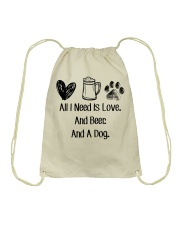 All I Need Is Love And Beer And A Dog Drawstring Bag thumbnail