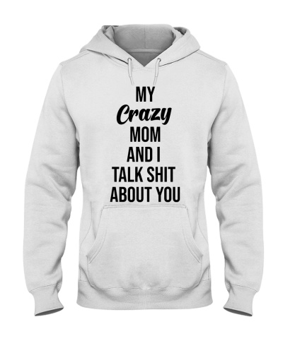 My Crazy Mom And I Talk Shit About You