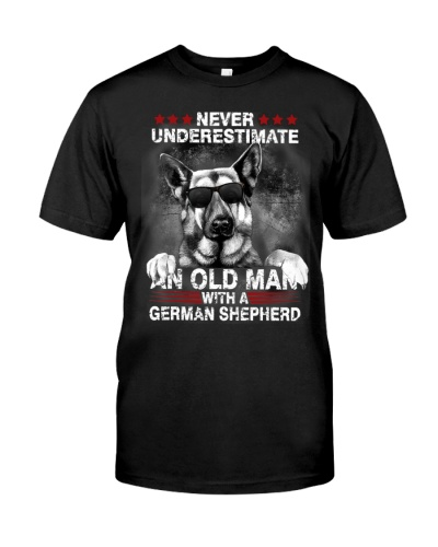 NEVER UNDERESTIMATE AN OLD MAN GERMAN Shepherd