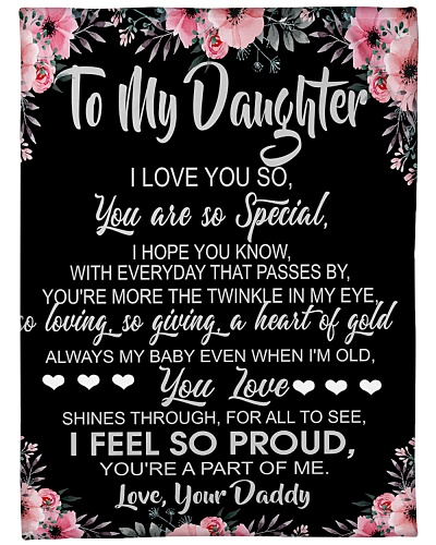 To My Daughter I Love You So You Are So Special