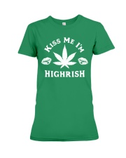 Kiss Me I'm Highrish Premium Fit Ladies Tee thumbnail