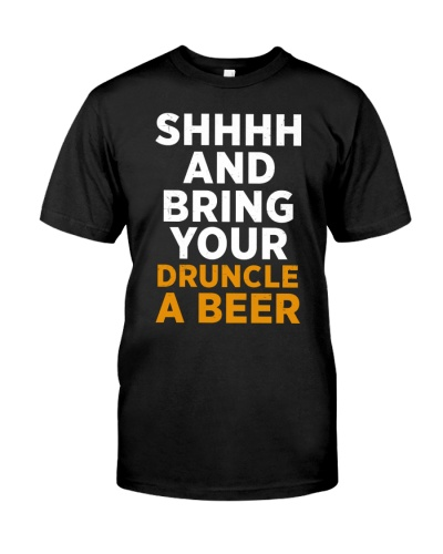 Shhhhh And Bring Your Duncle A Beer