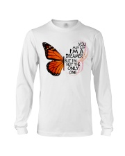 You May Say I'm Dreamer But I'm Not The Only One Long Sleeve Tee thumbnail