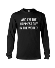 And I'm The Happinest Guy In The World Long Sleeve Tee thumbnail