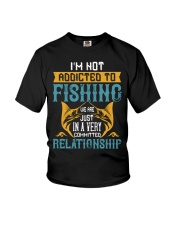 I'M NOT ADDICTED TO FISHING JUST WE ARE-01 Youth T-Shirt thumbnail