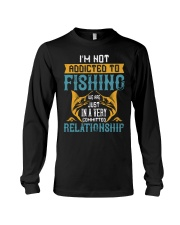 I'M NOT ADDICTED TO FISHING JUST WE ARE-01 Long Sleeve Tee thumbnail
