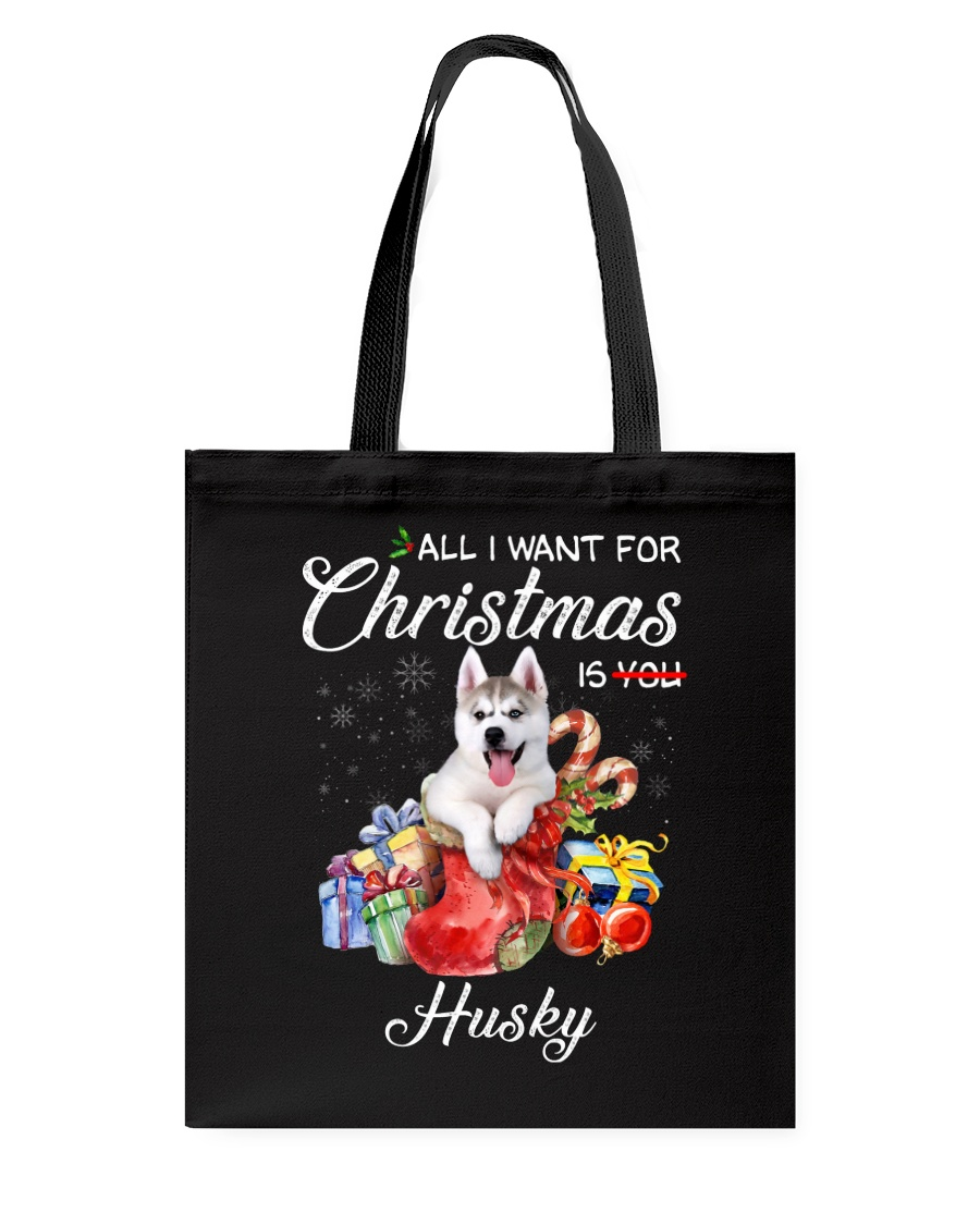 All I Want For Christmas Is Husky Tote Bag