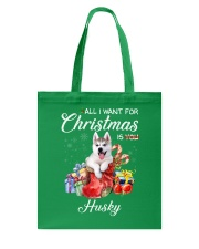 All I Want For Christmas Is Husky Tote Bag front