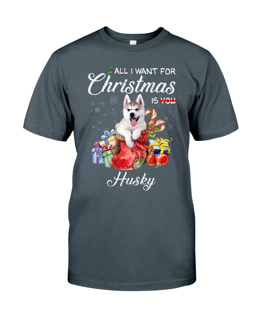 All I Want For Christmas Is Husky Classic T-Shirt
