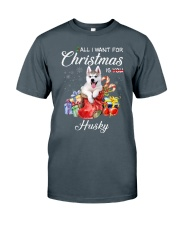 All I Want For Christmas Is Husky Classic T-Shirt front