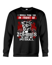 I Would Push You In Front of Zombies - Pit Bull Crewneck Sweatshirt tile