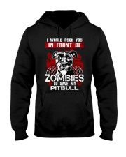 I Would Push You In Front of Zombies - Pit Bull Hooded Sweatshirt tile