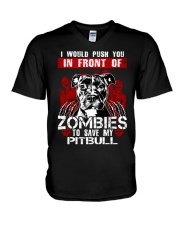 I Would Push You In Front of Zombies - Pit Bull V-Neck T-Shirt tile