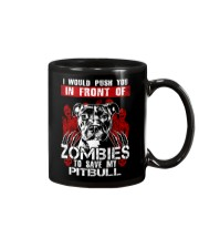 I Would Push You In Front of Zombies - Pit Bull Mug tile