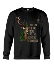 I Will Go Hunting Here Or There Everywhere Crewneck Sweatshirt thumbnail