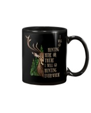 I Will Go Hunting Here Or There Everywhere Mug thumbnail