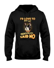 My French Bulldog Said No Hooded Sweatshirt thumbnail