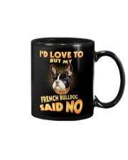 My French Bulldog Said No Mug thumbnail