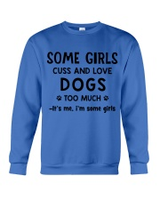Some Girls Cuss and Love Dogs Too Much Crewneck Sweatshirt tile