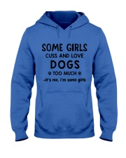 Some Girls Cuss and Love Dogs Too Much Hooded Sweatshirt tile