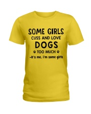 Some Girls Cuss and Love Dogs Too Much Ladies T-Shirt tile