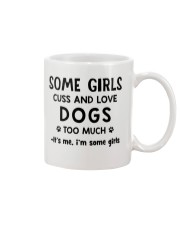 Some Girls Cuss and Love Dogs Too Much Mug tile