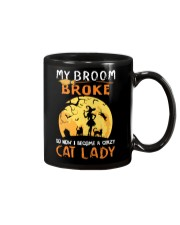 My Broom Broke So Now I Become A Crazy Cat Lady Mug thumbnail
