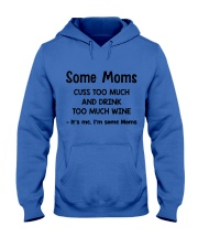 Some Moms Cuss Too Much and Drink Too Much Wine  Hooded Sweatshirt thumbnail