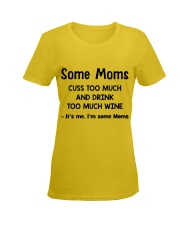 Some Moms Cuss Too Much and Drink Too Much Wine  Ladies T-Shirt women-premium-crewneck-shirt-front