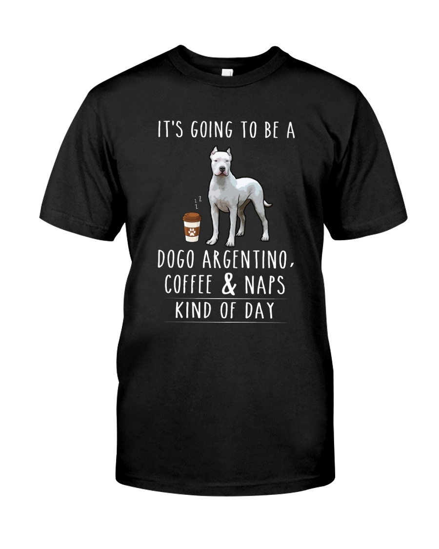 Dogo Argentino  Coffee and Naps Classic T-Shirt