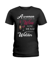Wine and A Welder 3 Ladies T-Shirt thumbnail