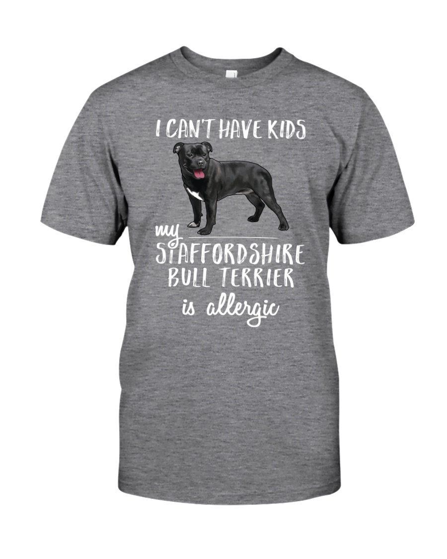 My Staffordshire Bull Terrier is Allergic Classic T-Shirt