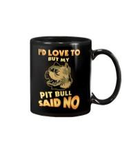 My Pit Bull Said No Mug thumbnail
