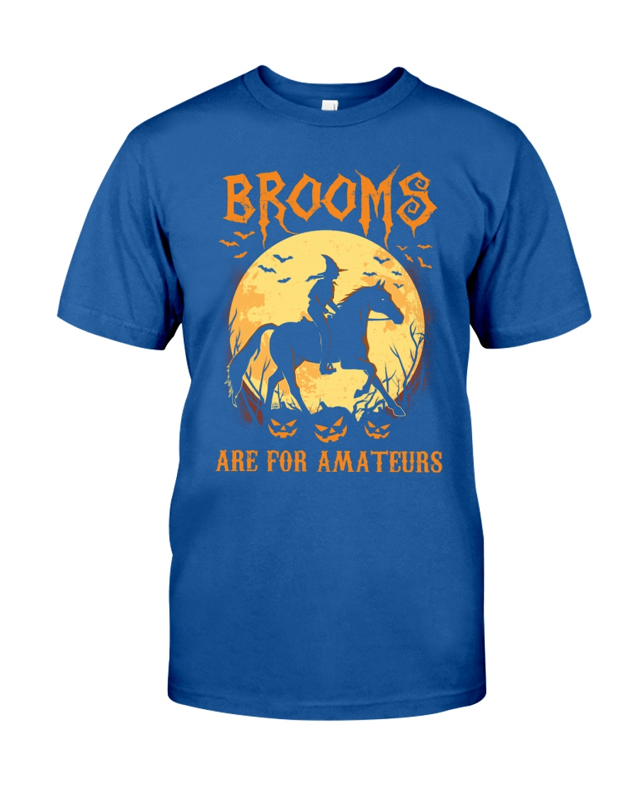 Horse Brooms Are For Amateurs Classic T-Shirt