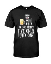 In Dog Beers I've Only Had One - Schnauzer Classic T-Shirt front