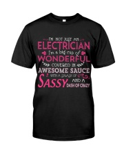 I'm not just an Electrician Classic T-Shirt front