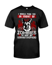 I Would Push You In Front of Zombies - GS Classic T-Shirt front