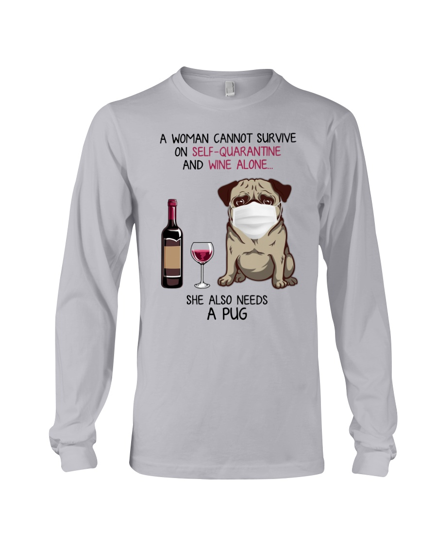 Cannot Survive Alone - Pug Long Sleeve Tee