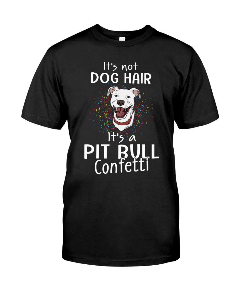 It's a Pit Bull confetti Classic T-Shirt